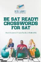 Be SAT Ready! Crosswords for SAT Hard Crossword Puzzle Books (with 50 Drills) by Puzzle Therapist