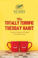 The Totally Terrific Tuesday Habit Tuesday Crossword Puzzles (with 50 Exercises) by Puzzle Therapist