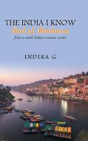 The India I Know and of Hinduism From a South Indian Woman Writer by Indira G