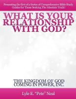 What Is Your Relationship with God? by Lyle E Pete Neal