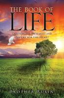 The Book of Life Devotional Messages and Poetry for the Heart by Brother Rubin