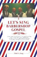 Let's Sing Barbershop Gospel by Paul a Jorg