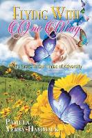 Flying with One Wing God's Grace in Our Times of Adversity by Pamula Yerby-Hammack