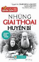 NHung Giai Thoai Huyen Bi Hoi KY Cua Dai Ta Olcott - Nguoi Sang Lap Hoi Thong Thien Hoc by Nguyen Huu Kiet