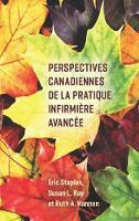 Perspectives Canadiennes de la Pratique Infirmiere Avancee by Eric Staples