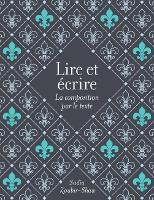 Lire et Ecrire La Composition Par le Texte by Sadia Zoubir-Shaw