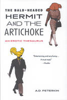 The Bald-headed Hermit and the Artichoke An Erotic Thesaurus by A.D. Peterkin