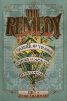 The Remedy Queer and Trans Voices on Health and Health Care by Zena Sharman