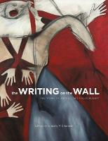 The Writing on the Wall The Work of Joane Cardinal-Schubert by Lindsey Sharman