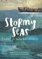 Stormy Seas Stories of Young Boat Refugees by Mary Beth Leatherdale