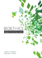 Bioethics Legal and Clinical Case Studies by Gary Eugene Jones, Joseph P. DeMarco