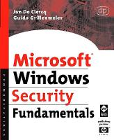 Microsoft Windows Security Fundamentals For Windows 2003 SP1 and R2 by Jan de Clercq, Guido Grillenmeier