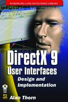 DirectX 9 User Interfaces Design and Implementation by Alan Thorn