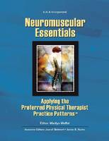 Neuromuscular Essentials Applying the Preferred Physical Therapist Practice Patterns by Marilyn Moffat, Joanell Bohmert