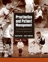 Prosthetics and Patient Management by Kevin Carroll, Joan E. Edelstein