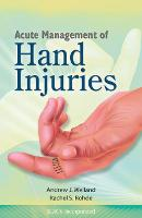 Acute Management of Hand Injuries by Andrew J. Weiland, Rachel S. Rohde
