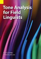 Tone Analysis for Field Linguists by Keith L Snider, Will Leben