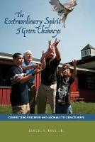 The Extraordinary Spirit of Green Chimneys Connecting Children and Animals to Create Hope by Samuel B. Ross