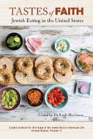 Tastes of Faith Jewish Eating in the United States by Leah Hochman