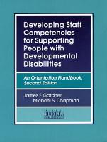 Developing Staff Competencies for Supporting People with Developmental Disabilities An Orientation Handbook by James F. Gardner, Michael S. Chapman