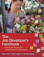 The Job Developer's Handbook by Cary Griffin, David Hammis, Tammara Geary, Steve Hall