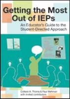 Getting the Most Out of IEPs An Educator's Guide to the Student-Directed Approach by Colleen A. Thoma, Paul Wehman