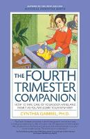 The Fourth Trimester Companion How to Take Care of Your Body, Mind, and Family as You Welcome Your New Baby by Cynthia Gabriel