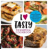 I Love Tasty The Unofficial Cookbook by Catrine Kelty