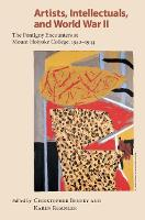 Artists, Intellectuals and World War II The Pontigny Encounters at Mount Holyoke College, 1942-1944 by Christopher E. G. Benfey