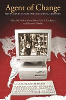 Agent of Change Print Culture Studies After Elizabeth L. Eisenstein by Sabrina Alcorn Baron