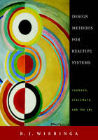Design Methods for Reactive Systems Yourdon, Statemate, and the UML by R. J. Wieringa, Michael Jackson