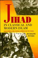 Jihad in Classical and Modern Islam by Rudolph Peters