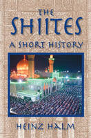 The Shi'Ites: A Short History by