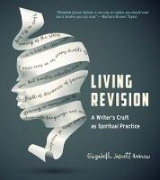Living Revision A Writer's Craft as Spiritual Practice by Elizabeth Jarrett (Elizabeth Jarrett Andrew) Andrew, Brenda Miller