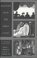 Skeletons from the Opera Closet by David L. Groover, Cecil C. Conner