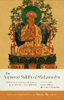 The Supreme Siddhi Of Mahamudra Teachings, Poems, and Songs of the Drukpa Kagyu by SEAN PRICE