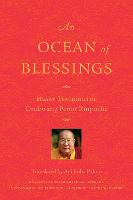 An Ocean Of Blessings Heart Teachings of Drubwang Penor Rinpoche by Penor Rinpoche