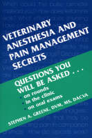 Veterinary Anesthesia and Pain Management Secrets by Stephen A. Greene