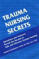 Trauma Nursing Secrets by Sharon Saunderson Cohen