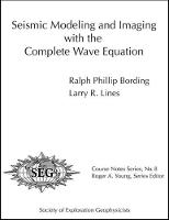 Seismic Modeling and Imaging with the Complete Wave Equation by Ralph Phillip Bording