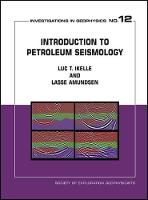 Introduction to Petroleum Seismology by Luc T. Ikelle