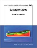 Seismic Inversion by Gerard Thomas Schuster