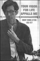 Your Vigour for Life Appalls Me Robert Crumb Letters, 1958-77 by Robert R. Crumb