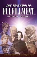 The Teachers of Fullfilment by Israel Regardie, Colin Wilson, Bhagavan Jivananda