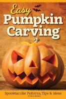 Easy Pumpkin Carving Spooktacular Patterns, Tips & Ideas by Colleen Dorsey