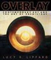 Overlay Contemporary Art and Art of Prehistory by Lucy Lippard