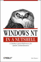 Windows NT in a Nutshell by Eric Pearce