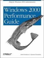 Windows 2000 Performance Guide Help for Windows 2000 Administrators by Mark Friedman, Odysseas Pentakalos