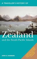 A Traveller's History of New Zealand and the South Pacific Islands by John H. Chambers