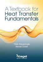 A Textbook for Heat Transfer Fundamentals by Yildiz Bayazioglu, Necati M. Ozisik